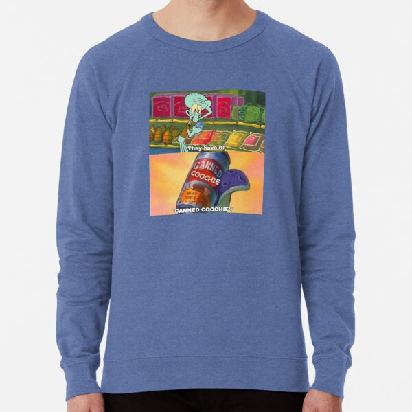 Canned Coochie Thaddäus Meme Shirt Leichter Pullover