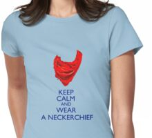 Keep Calm and Wear a Neckerchief Womens Fitted T-Shirt