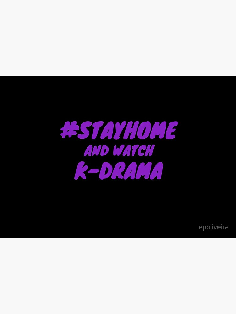 Stay Home and watch k-drama by epoliveira