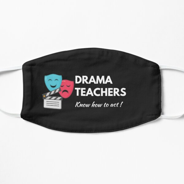Drama Teachers Know How to Act Mask