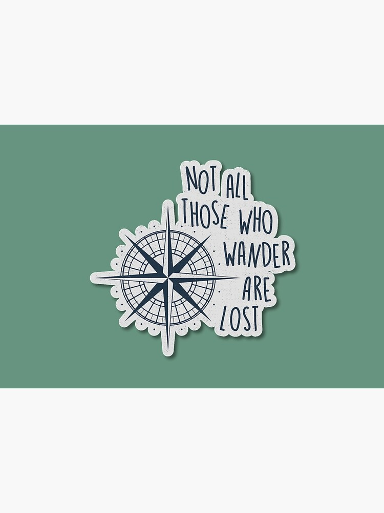 Not all those who wander are lost. by IAMZAFF