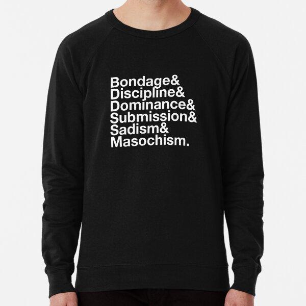 BDSM Bondage Discipline Dominance Submission Sadism Masochism  Lightweight Sweatshirt