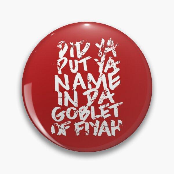 Goblet of Fiyah Pin