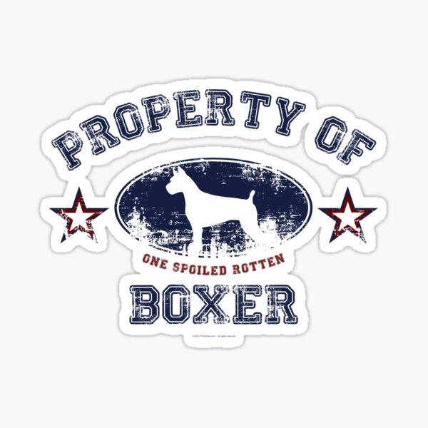 Property Of One Spoiled Boxer Sticker