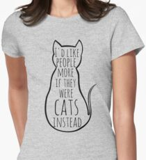 I'd like people more if they were cats instead Women's Fitted T-Shirt
