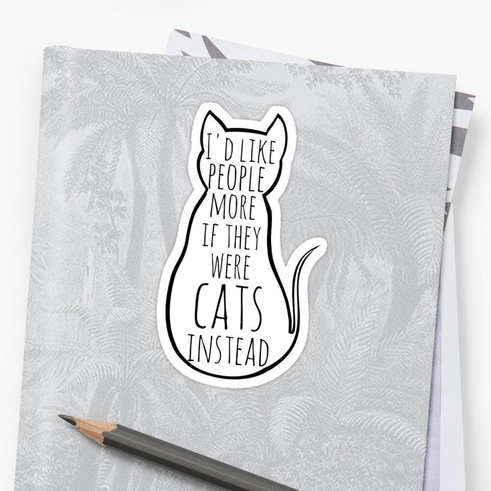 «Me gustaría que la gente más si fueran gatos en su lugar» de FandomizedRose