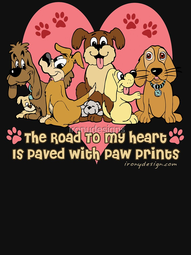The Road To My Heart Dog Paw Prints by ironydesigns