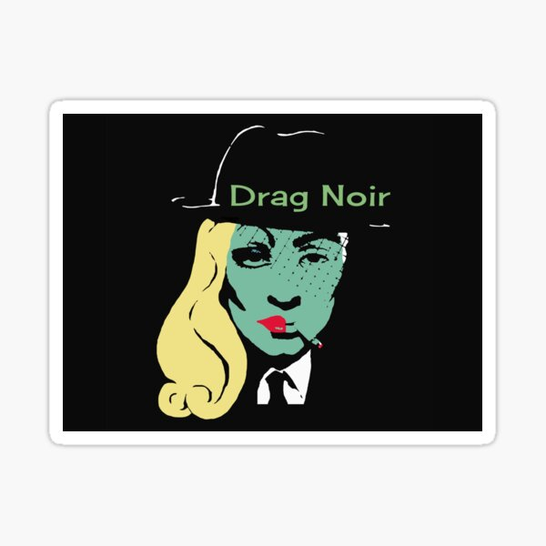 Drag Noir  Sticker