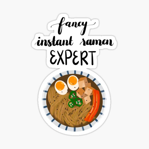 Fancy Instant Ramen Expert  Sticker