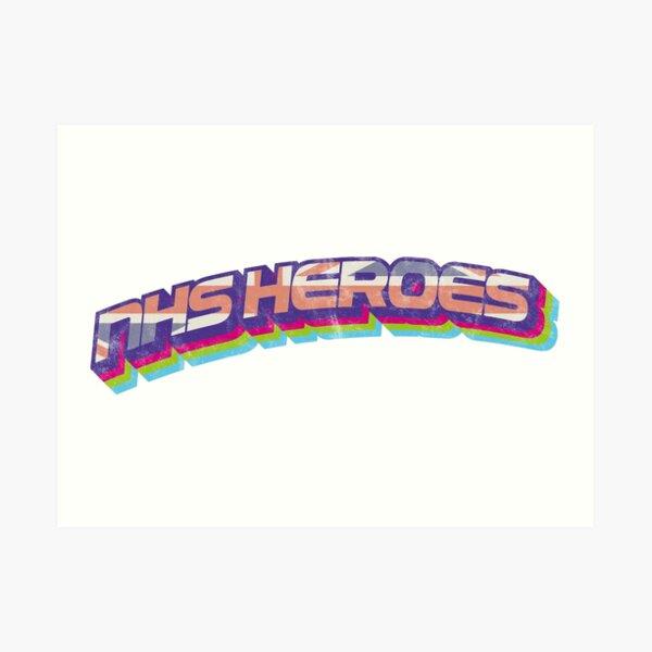 NHS Heroes Tee Shirt The Best of British Brigade Art Print