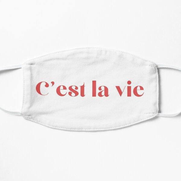C'est la vie - That's life Masque sans plis