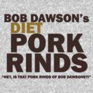Bob Dawson's Diet Pork Rinds by pinballmap13