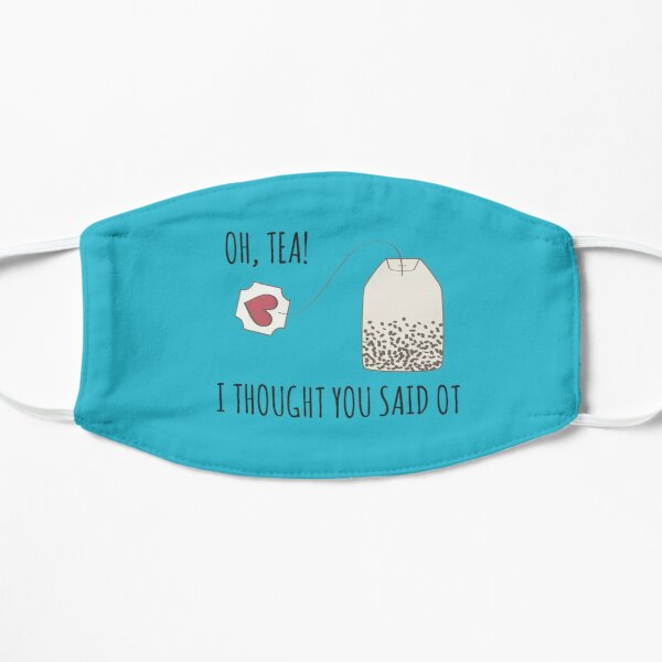 Funny Occupational Therapy Tea Lover Design Flat Mask