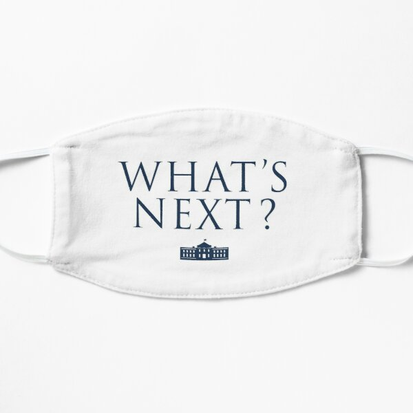 What's Next? West Wing Mask