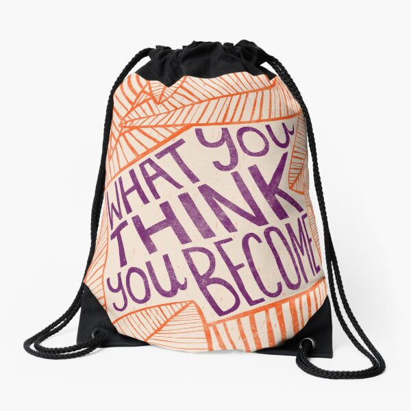 What You Think You Become Drawstring Bag