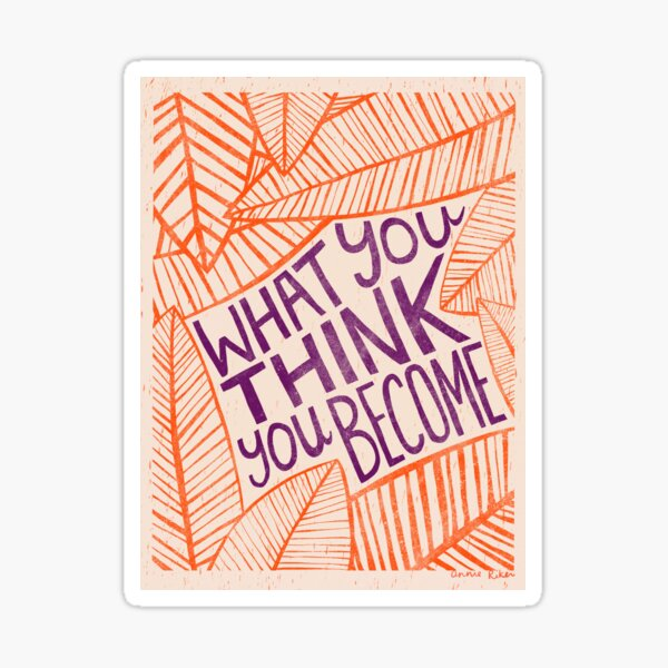 What You Think You Become Sticker