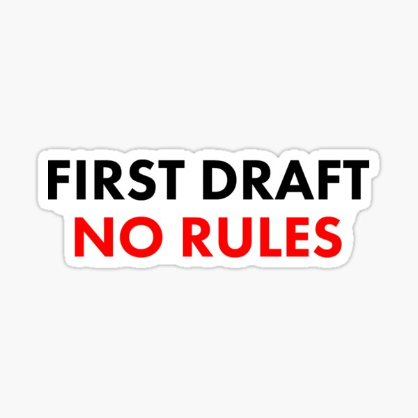First Draft No Rules: text only  Sticker