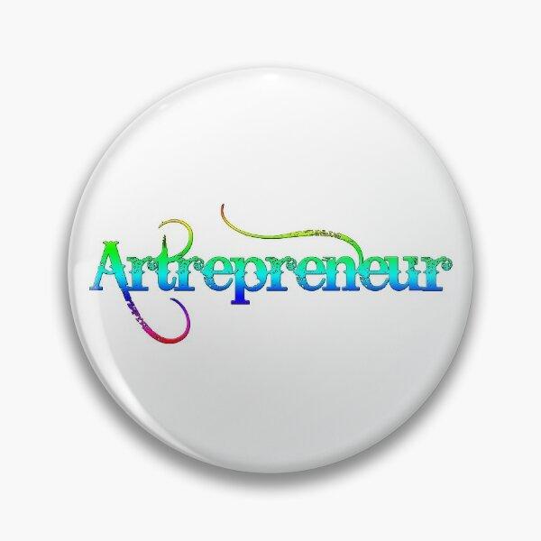 Artrepreneur - Artist at Work Pin
