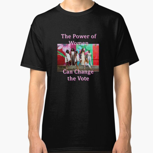 Black Women,Empowerment, Vote, T-Shirt Classic T-Shirt