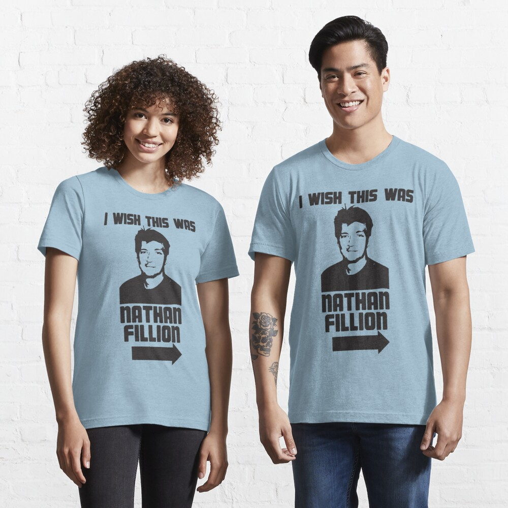 I Wish This Was Nathan Fillion Essential T-Shirt