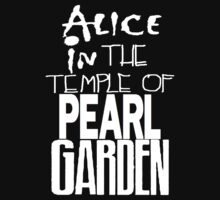 """ Alice in The Temple Of Pearl Garden"""