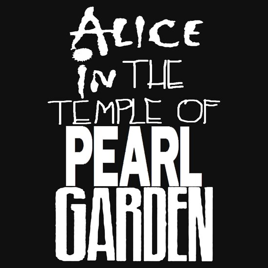 "TShirtGifter presents: "" Alice in The Temple Of Pearl Garden"""