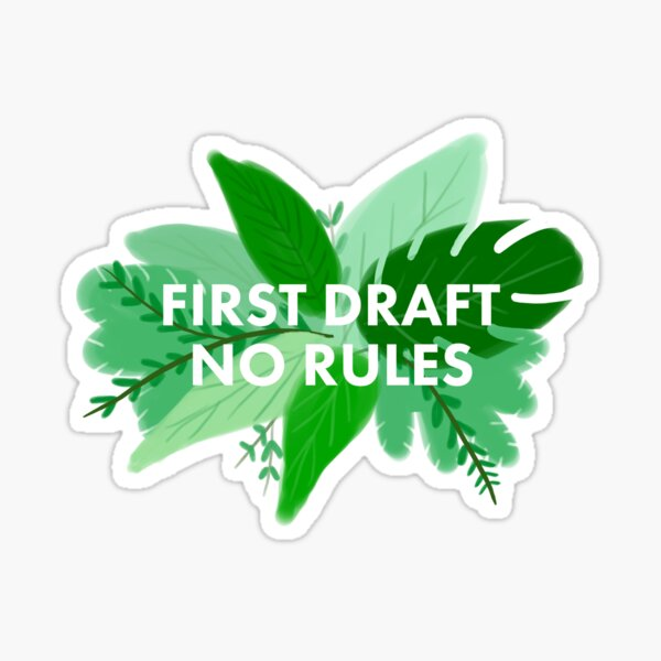 First Draft No Rules Leaves Sticker
