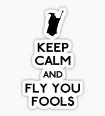 Keep calm you fools Sticker