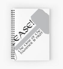 Cease! Hammer Time! Spiral Notebook