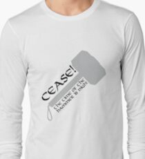Cease! Hammer Time! Long Sleeve T-Shirt