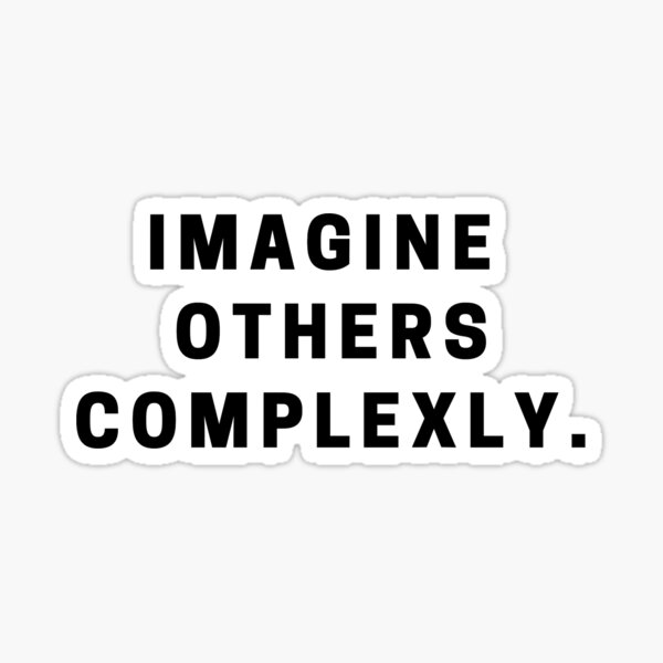 Imagine Others Complexly- John and Hank Green Sticker