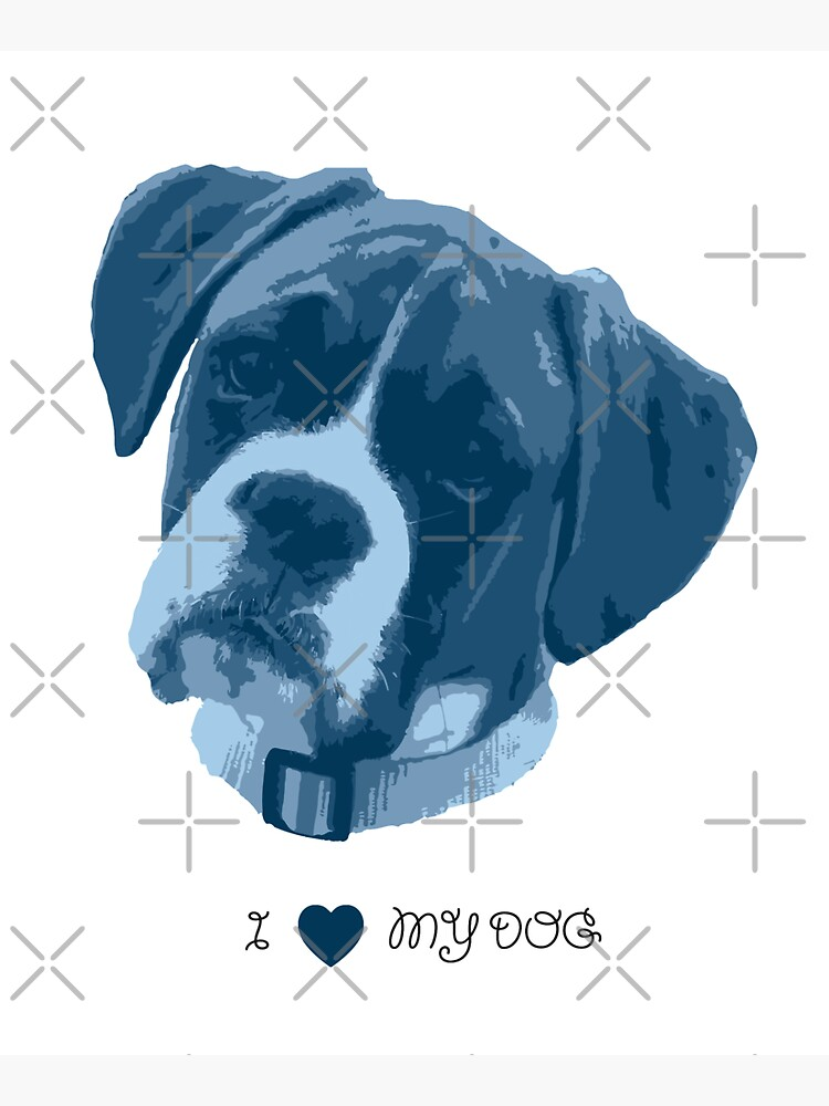 I love my dog - Boxer (Blue) by PrintablesP