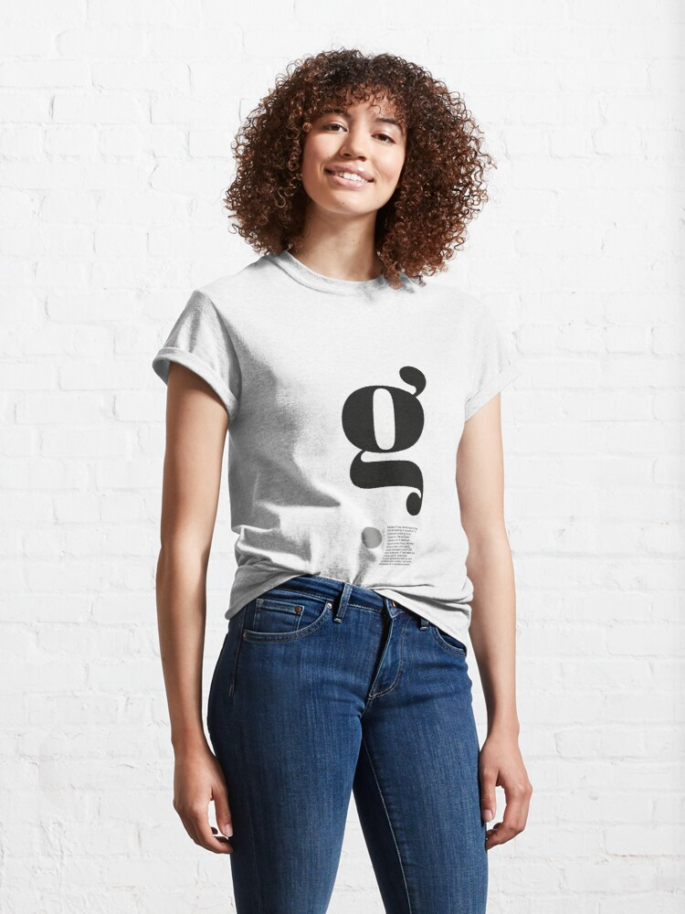 Alternate view of The Letter g (2)  Classic T-Shirt