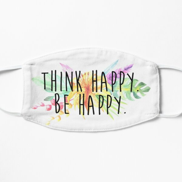 Think Happy. Be Happy.  Mask