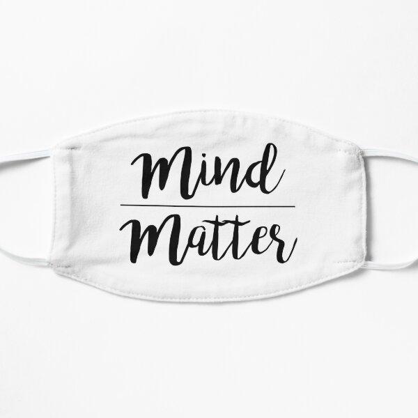 Mind over matter Mask