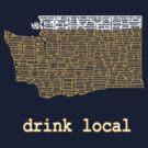 Drink Local - Washington Beer Shirt by uncmfrtbleyeti