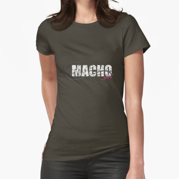 Macho Girl Fitted T-Shirt
