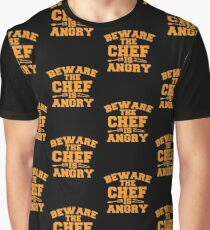 BEWARE the CHEF is ANGRY!  Graphic T-Shirt