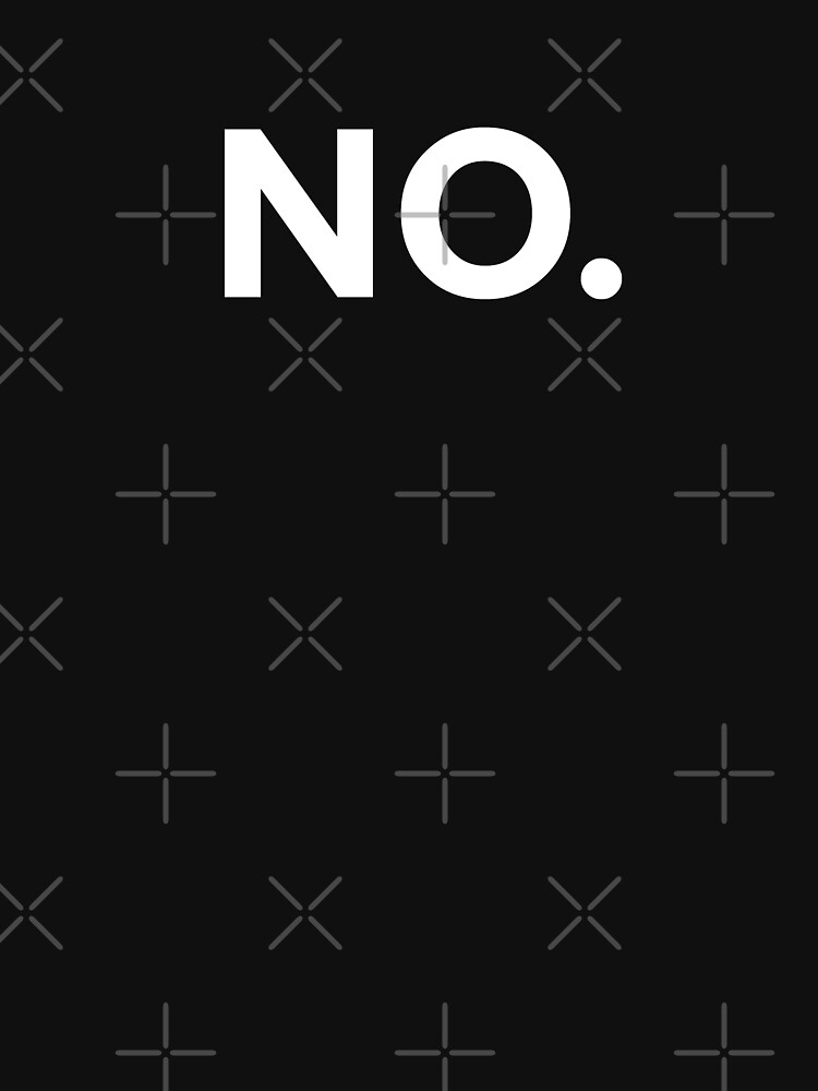 TShirtGifter presents: NO. | Unisex T-Shirt