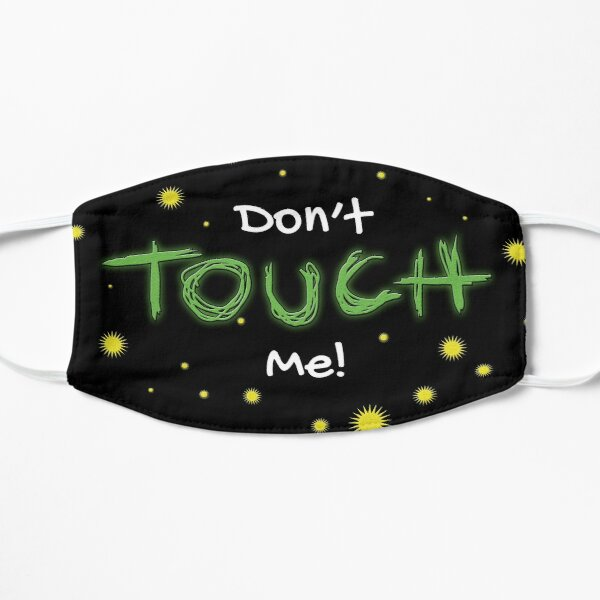 Don't Touch Me! Mask