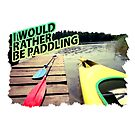I Love Paddling by Mental Itch