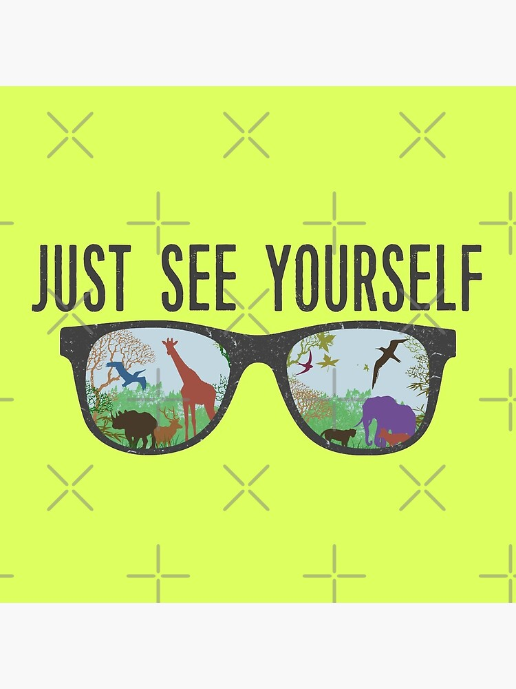 JUST SEE YOURSELF  by JenielsonDesign