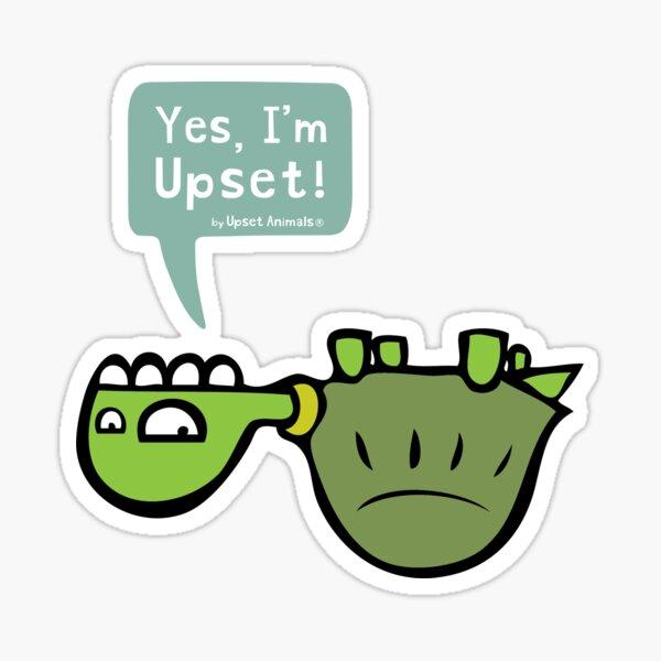 Yes, I'm Upset! Sticker