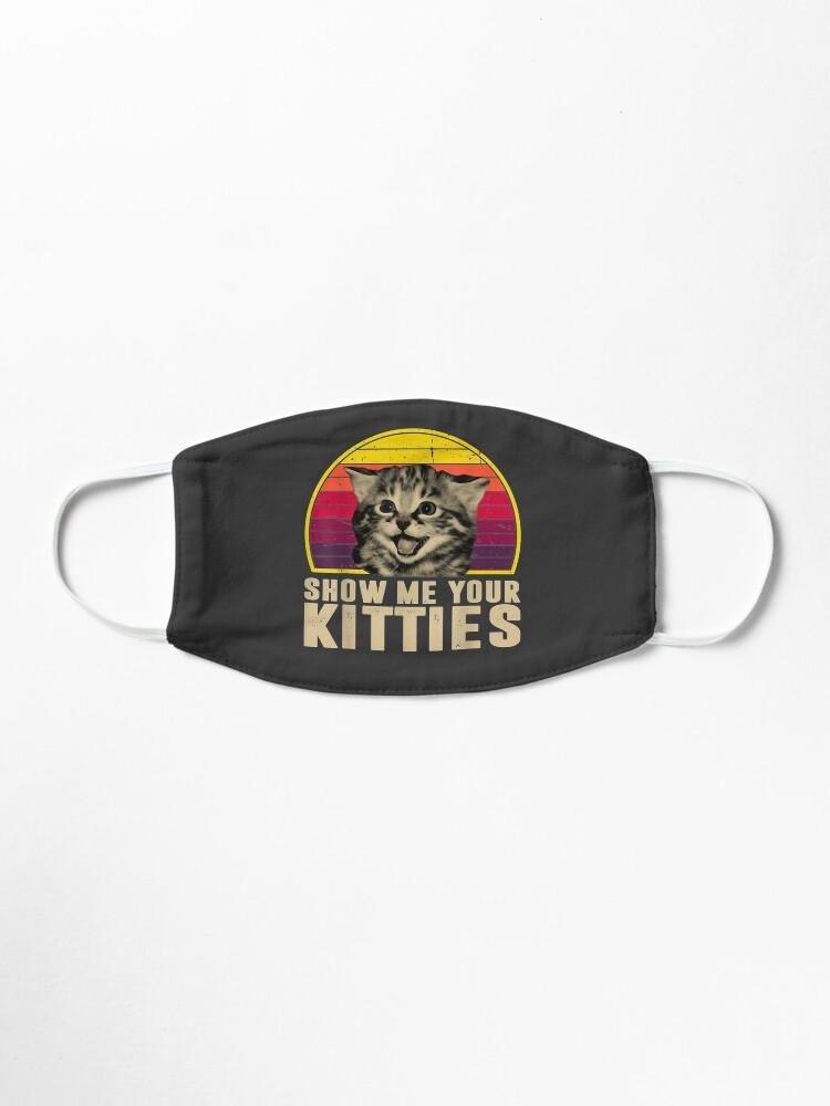 Alternate view of Show Me Your Kitties Funny Kitten Cat Lover Retro Vintage Mask