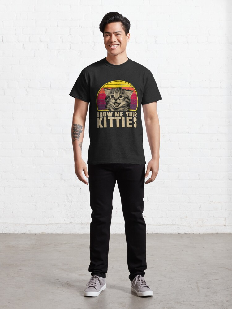 Alternate view of Show Me Your Kitties Funny Kitten Cat Lover Retro Vintage Classic T-Shirt