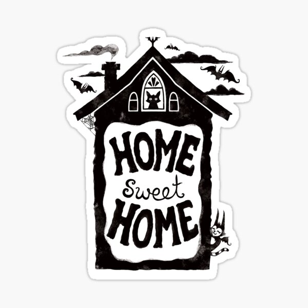 Home Sweet Home -with bats, cats and batcats Sticker