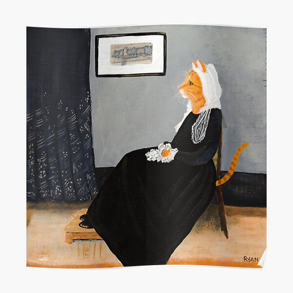 Whisker's Mother (or Whistler's Mother as a Cat) Poster