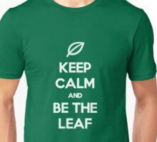 Be the Leaf! Unisex T-Shirt