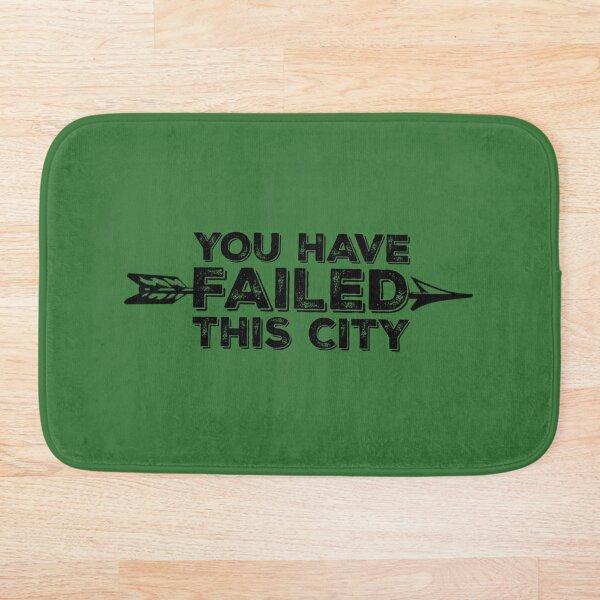 You Have Failed This City - Black Text Bath Mat