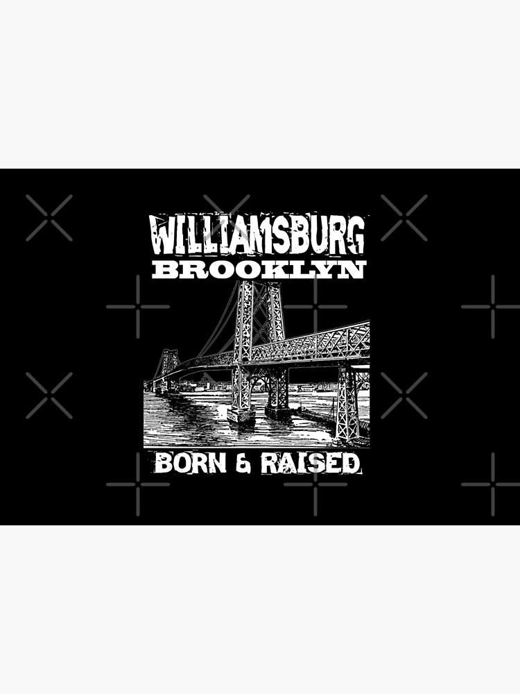 Williamsburg Brooklyn Born & Raised Design by Mbranco